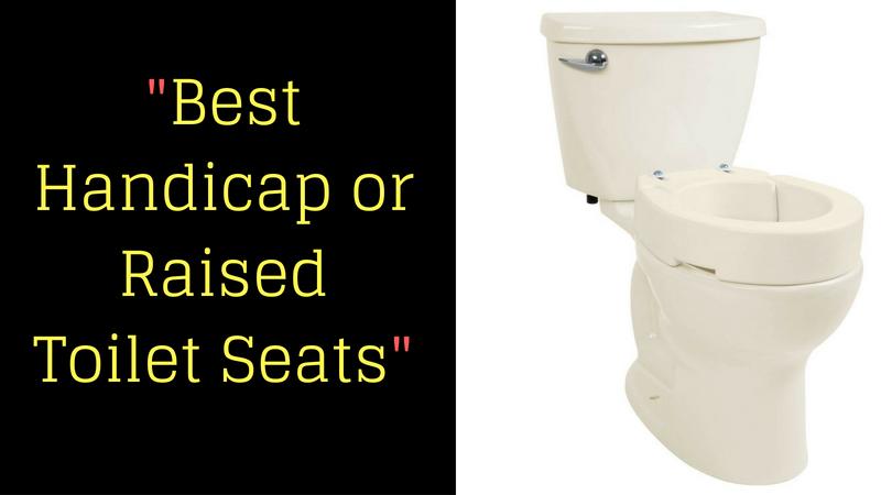 Best Handicap or Raised Toilet Seats Reviews