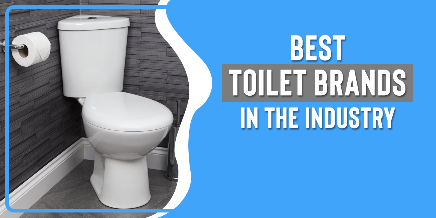 Best Trusted Toilet Brands in the Market