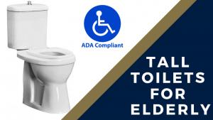 tall toilets for elderly